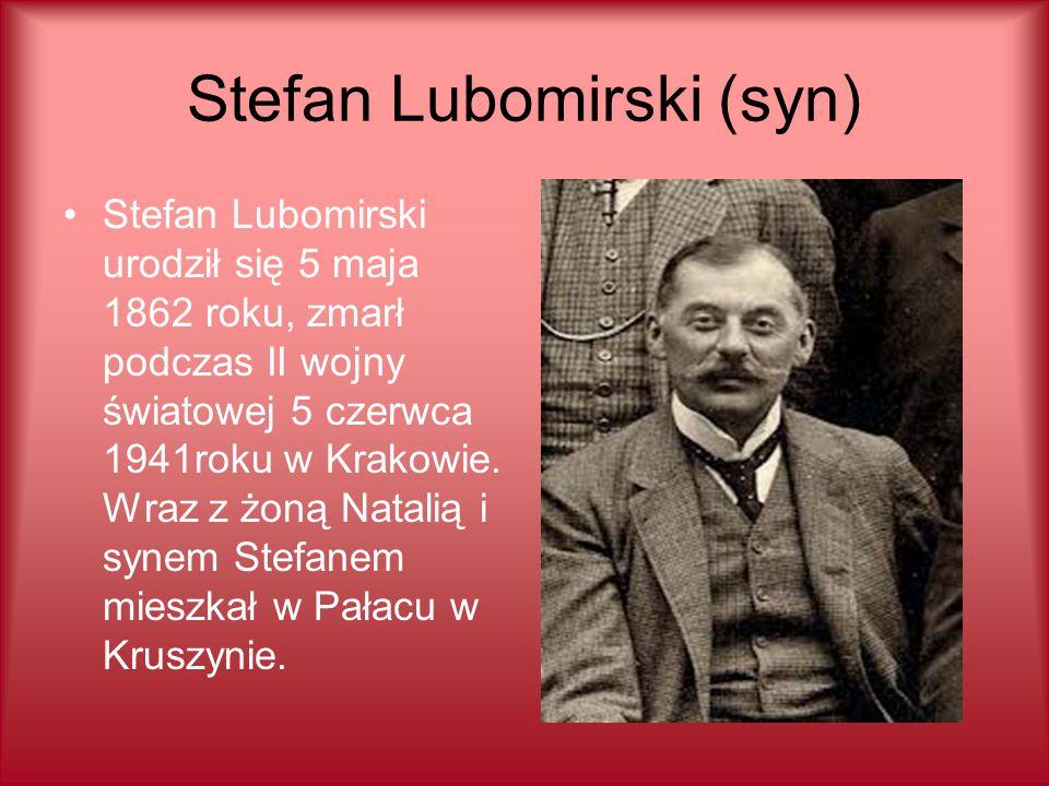 Stefan Lubomirski (syn) Stefan Lubomirski urodził się 5 maja 1862 roku, zmarł podczas II wojny światowej 5 czerwca 1941roku w Krakowie. Wraz z żoną Na