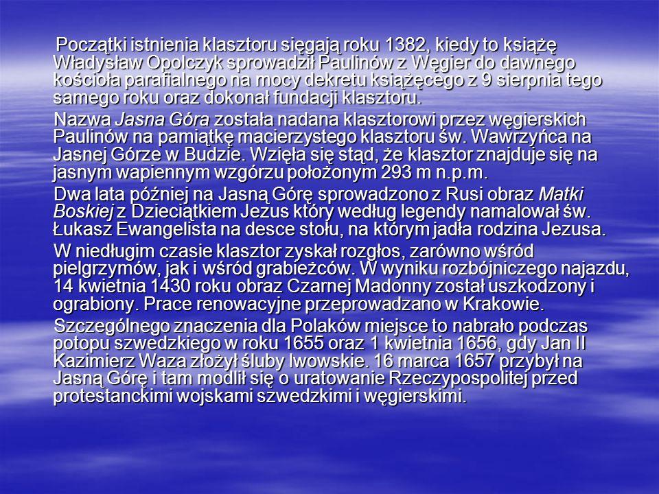 Początki istnienia klasztoru sięgają roku 1382, kiedy to książę Władysław Opolczyk sprowadził Paulinów z Węgier do dawnego kościoła parafialnego na mo