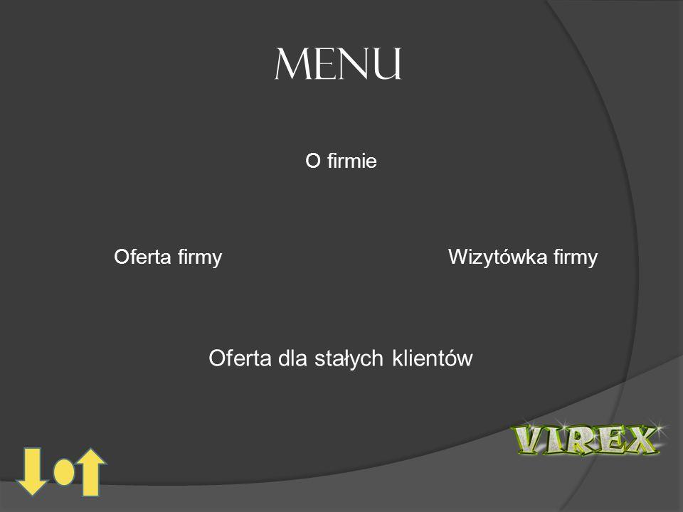 Menu O firmie Oferta firmyWizytówka firmy Oferta dla stałych klientów