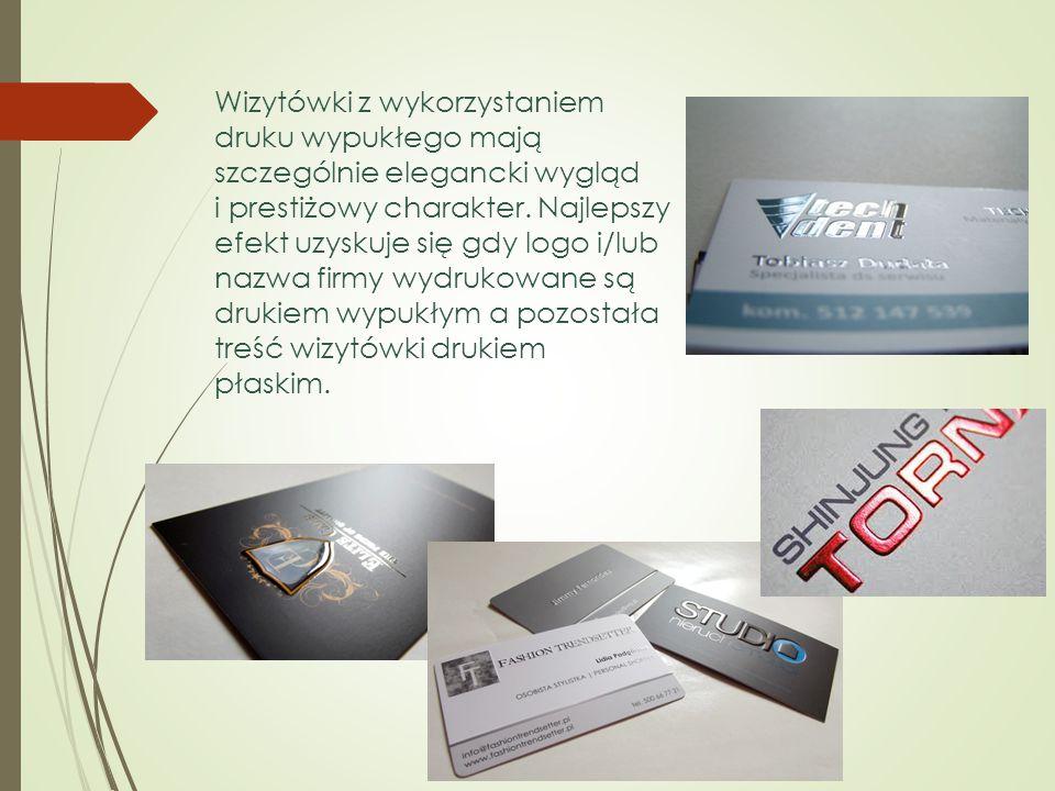 Wizytówki z wykorzystaniem druku wypukłego mają szczególnie elegancki wygląd i prestiżowy charakter. Najlepszy efekt uzyskuje się gdy logo i/lub nazwa