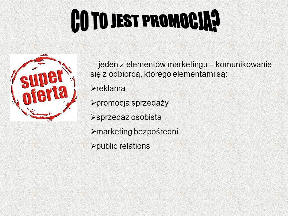 …jeden z elementów marketingu – komunikowanie się z odbiorcą, którego elementami są:  reklama  promocja sprzedaży  sprzedaż osobista  marketing bezpośredni  public relations