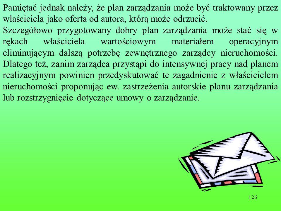 126 Pamiętać jednak należy, że plan zarządzania może być traktowany przez właściciela jako oferta od autora, którą może odrzucić.