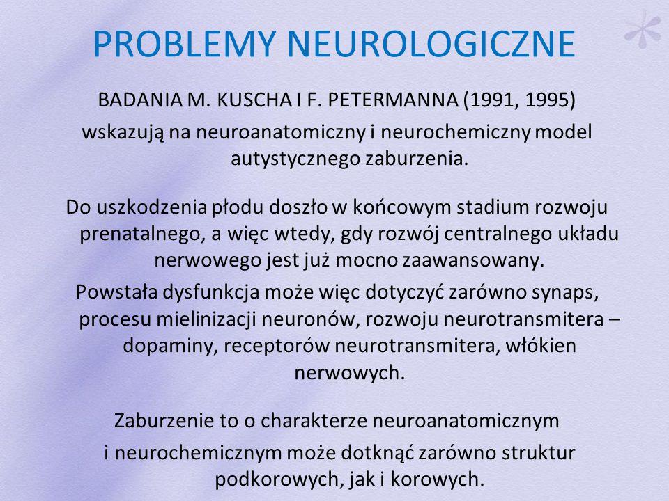 PROBLEMY NEUROLOGICZNE BADANIA M.KUSCHA I F.