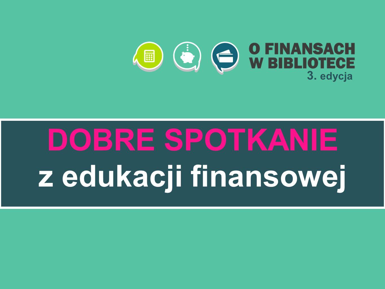 DOBRE SPOTKANIE z edukacji finansowej 3. edycja