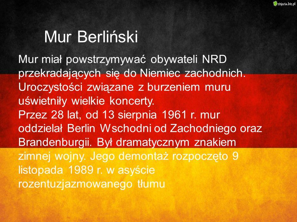 Mur Berliński  Mur miał powstrzymywać obywateli NRD przekradających się do Niemiec zachodnich.