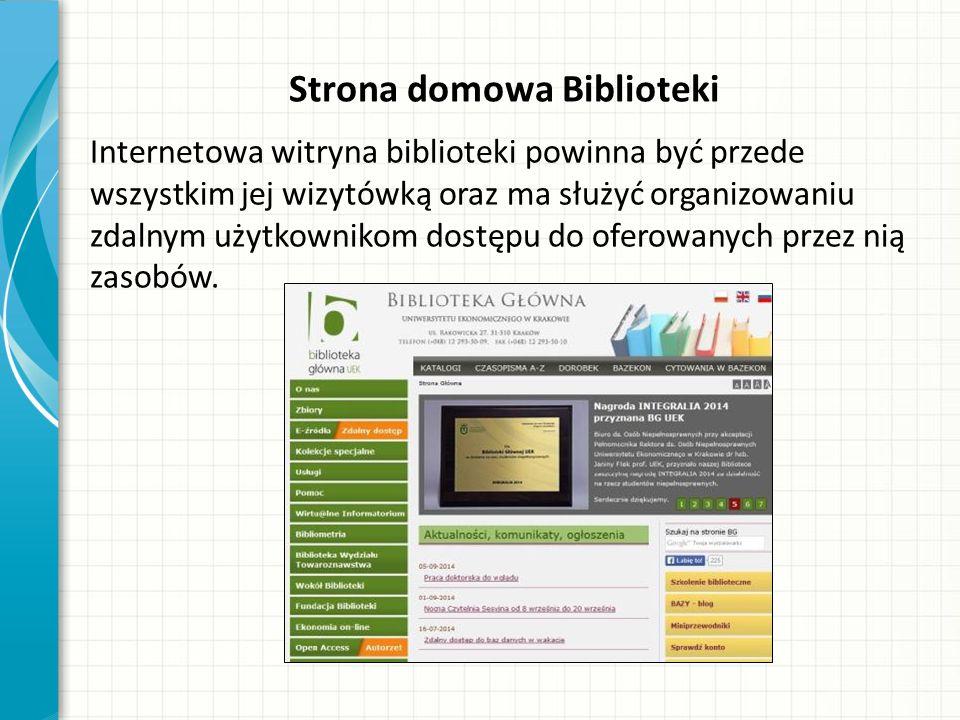 Strona domowa Biblioteki Internetowa witryna biblioteki powinna być przede wszystkim jej wizytówką oraz ma służyć organizowaniu zdalnym użytkownikom d