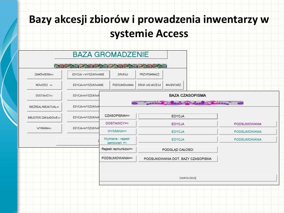 Bazy akcesji zbiorów i prowadzenia inwentarzy w systemie Access
