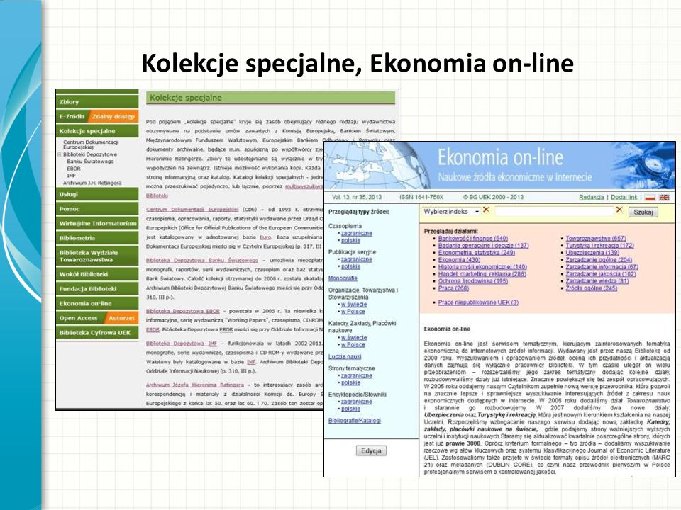 Baza BazEkon BazEkon to adnotowana bibliografia zagadnień ekonomicznych i pokrewnych oparta na zawartości wiodących polskich periodyków naukowych, gospodarczych oraz naukowych serii wydawniczych uczelni ekonomicznych.