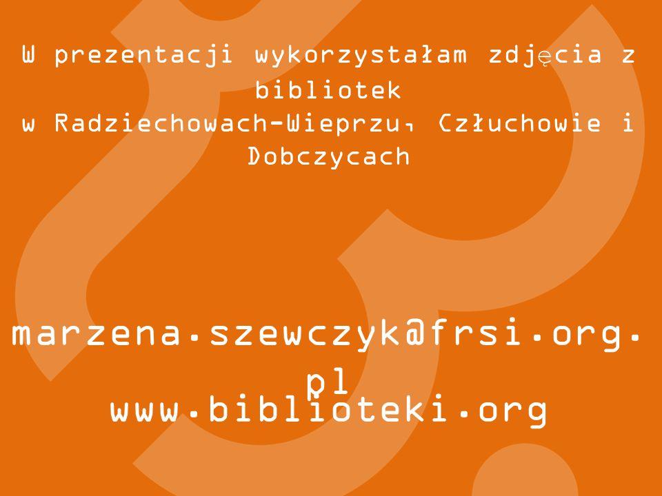 www.biblioteki.org marzena.szewczyk@frsi.org.