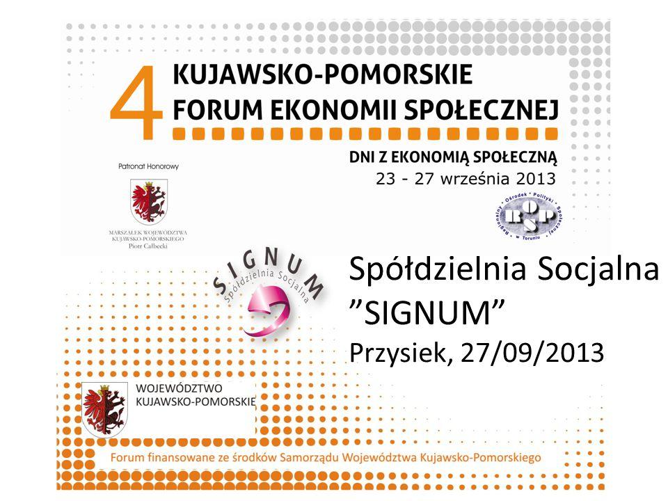 """Spółdzielnia Socjalna """"SIGNUM"""" Przysiek, 27/09/2013 Organizator"""
