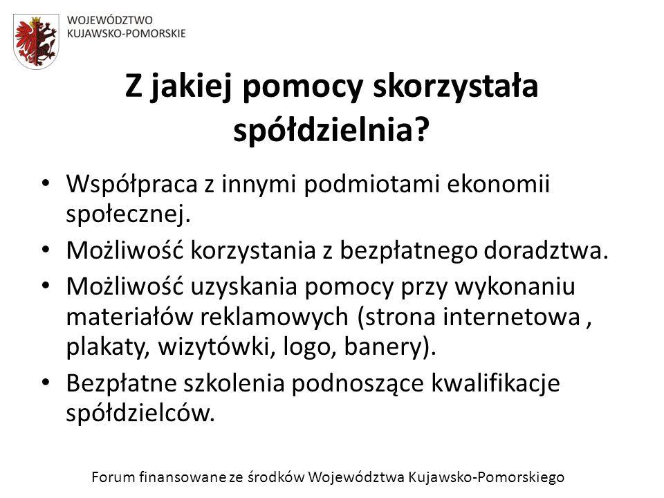 Forum finansowane ze środków Województwa Kujawsko-Pomorskiego Z jakiej pomocy skorzystała spółdzielnia? Współpraca z innymi podmiotami ekonomii społec