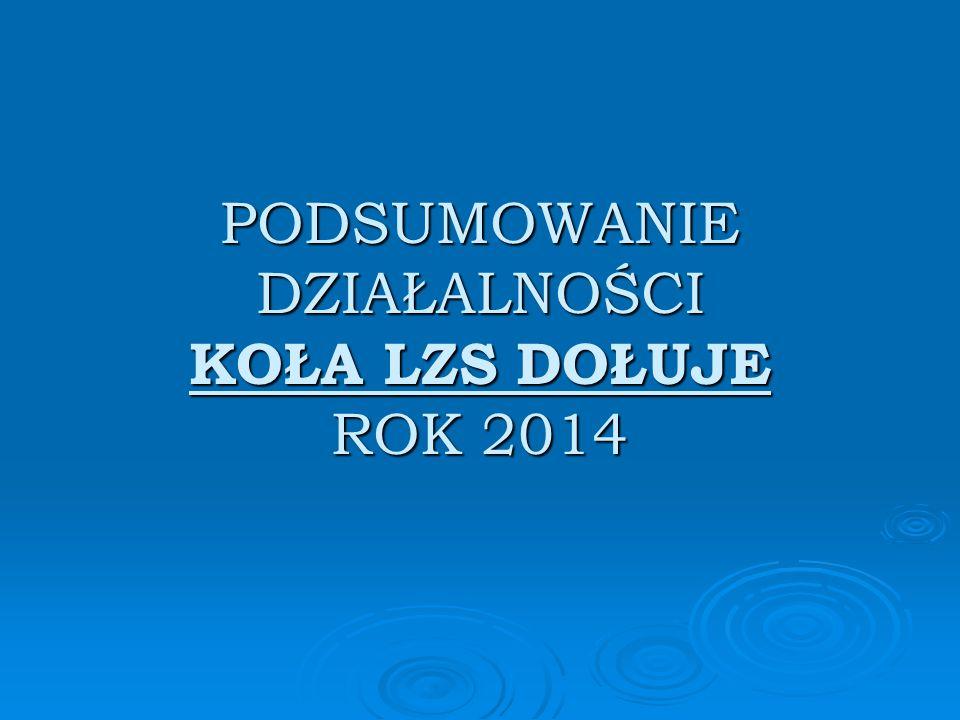 W 2014 roku Koło LZS Dołuje głównie zajmowało się organizacją Turniejów Sportowych dla dzieci i młodzieży ze szkół z terenu gminy Dobra oraz promowaniem sportu wśród uczniów Zespołu Szkół w Dołujach.
