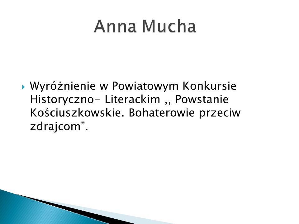  Wyróżnienie w Powiatowym Konkursie Historyczno- Literackim,, Powstanie Kościuszkowskie.