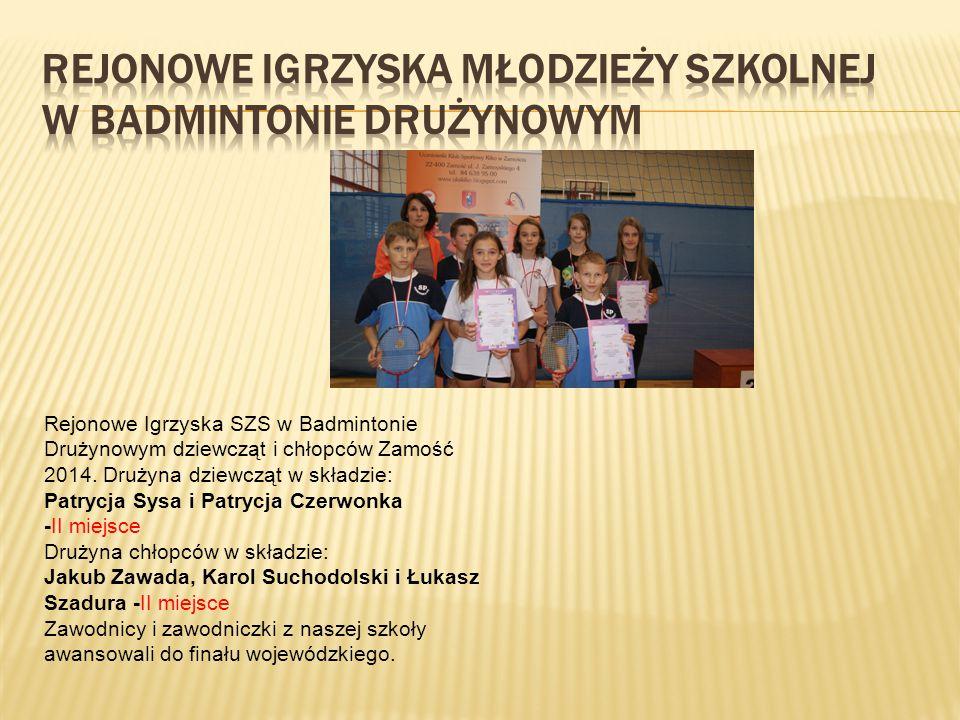 Rejonowe Igrzyska SZS w Badmintonie Drużynowym dziewcząt i chłopców Zamość 2014.