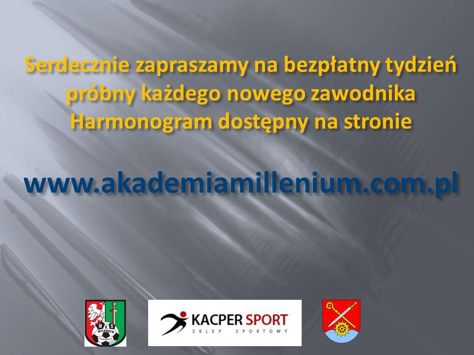 Serdecznie zapraszamy na bezpłatny tydzień próbny każdego nowego zawodnika Harmonogram dostępny na stronie www.akademiamillenium.com.pl