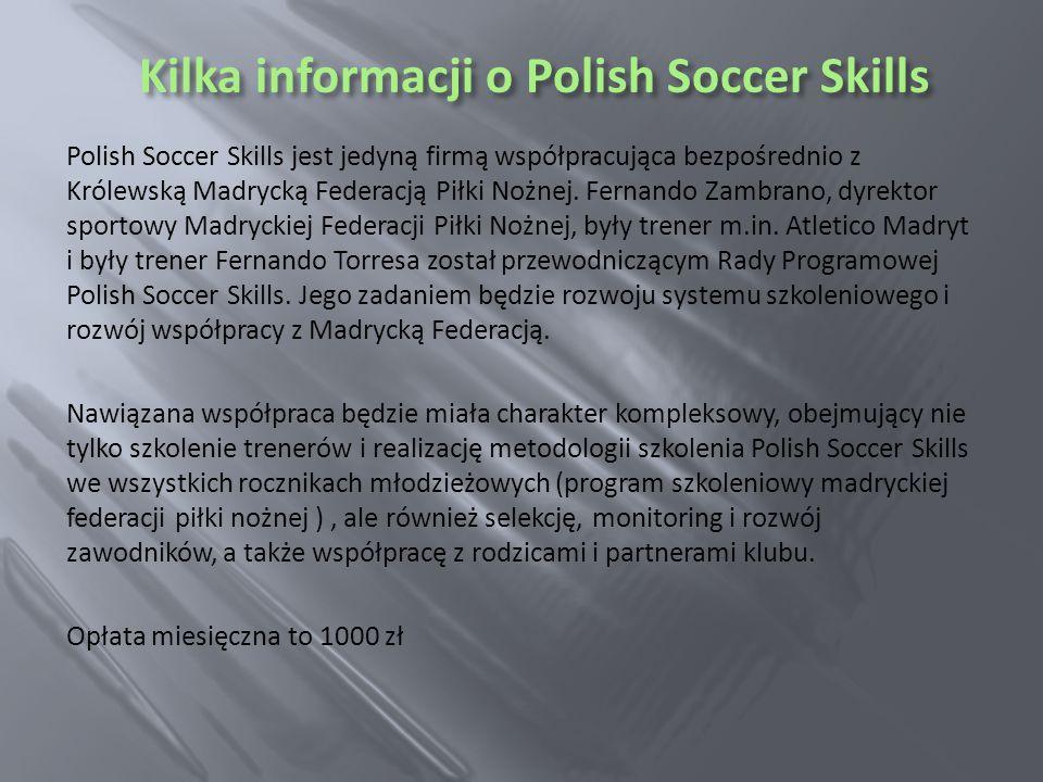 Polish Soccer Skills jest jedyną firmą współpracująca bezpośrednio z Królewską Madrycką Federacją Piłki Nożnej.