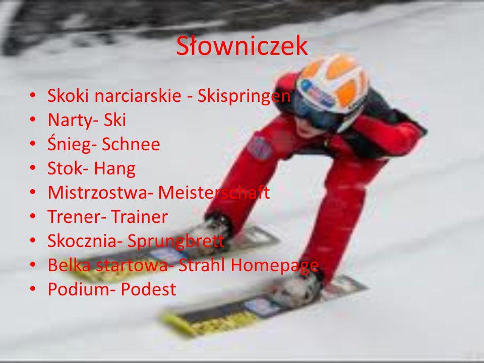 Słowniczek Skoki narciarskie - Skispringen Narty- Ski Śnieg- Schnee Stok- Hang Mistrzostwa- Meisterschaft Trener- Trainer Skocznia- Sprungbrett Belka