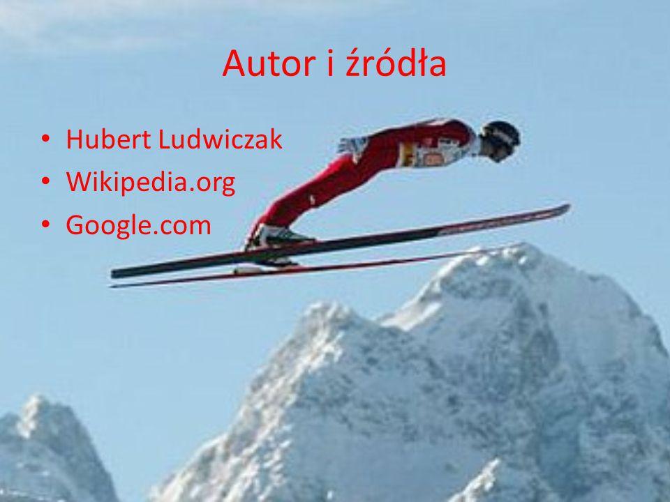 Autor i źródła Hubert Ludwiczak Wikipedia.org Google.com