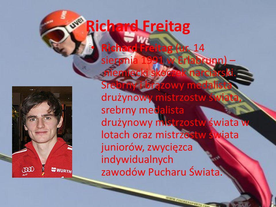 Richard Freitag Richard Freitag (ur. 14 sierpnia 1991 w Erlabrunn) – niemiecki skoczek narciarski. Srebrny i brązowy medalista drużynowy mistrzostw św