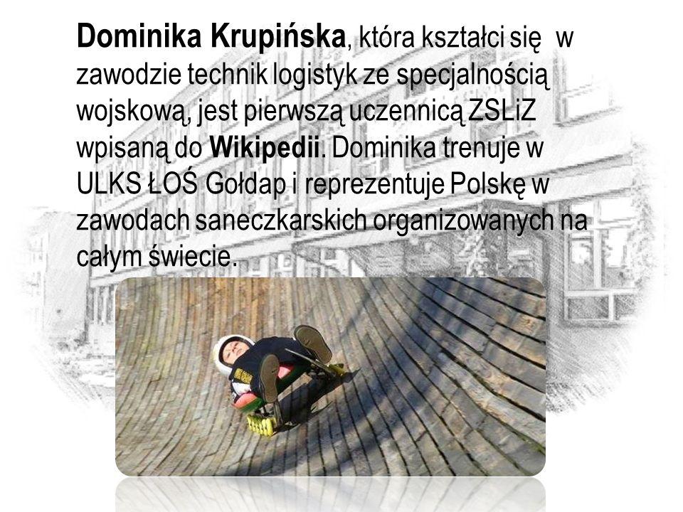 Dominika Krupińska, która kształci się w zawodzie technik logistyk ze specjalnością wojskową, jest pierwszą uczennicą ZSLiZ wpisaną do Wikipedii. Domi