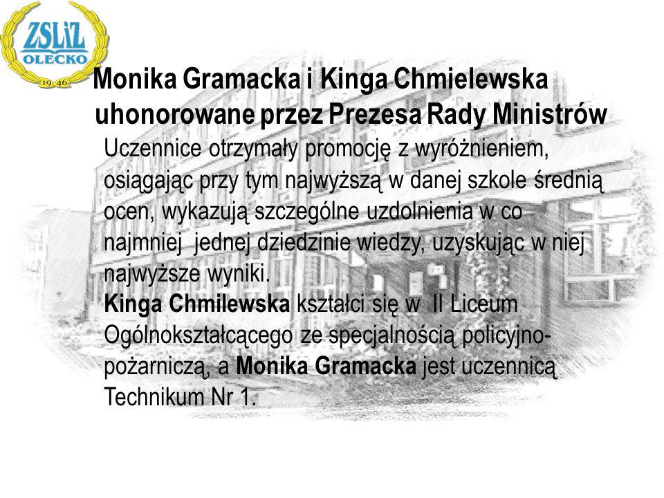 Monika Gramacka i Kinga Chmielewska uhonorowane przez Prezesa Rady Ministrów Uczennice otrzymały promocję z wyróżnieniem, osiągając przy tym najwyższą