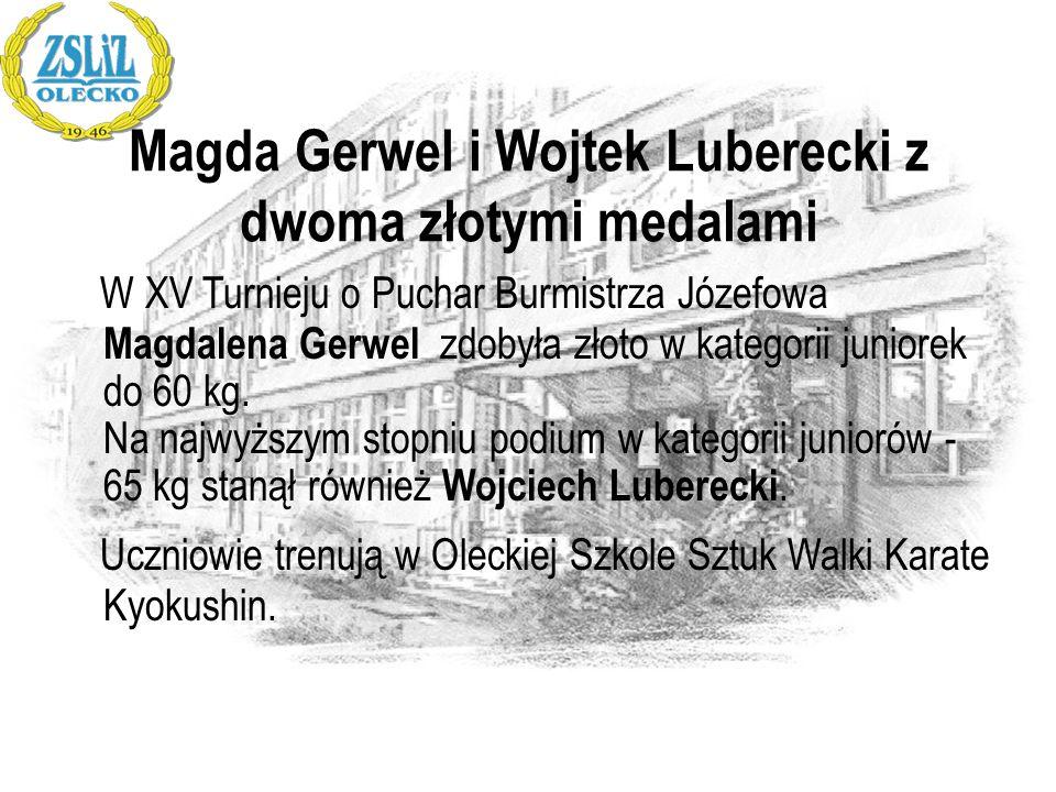 Magda Gerwel i Wojtek Luberecki z dwoma złotymi medalami W XV Turnieju o Puchar Burmistrza Józefowa Magdalena Gerwel zdobyła złoto w kategorii juniore