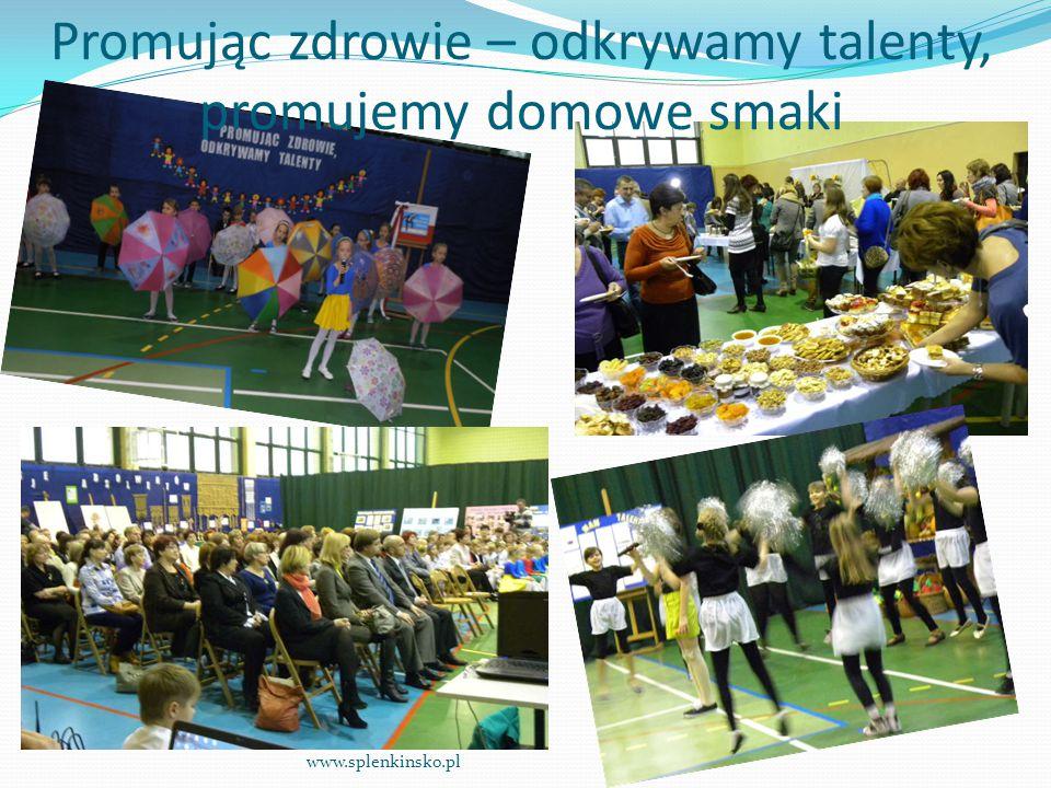 Promując zdrowie – odkrywamy talenty, promujemy domowe smaki www.splenkinsko.pl
