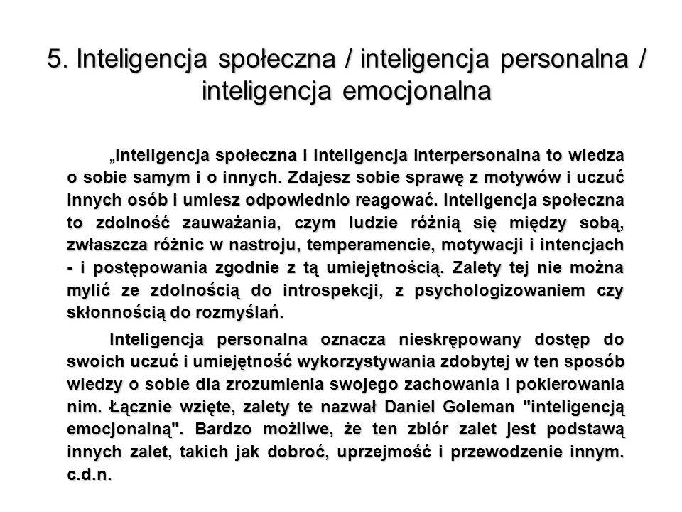 """5. Inteligencja społeczna / inteligencja personalna / inteligencja emocjonalna """"Inteligencja społeczna i inteligencja interpersonalna to wiedza o sobi"""