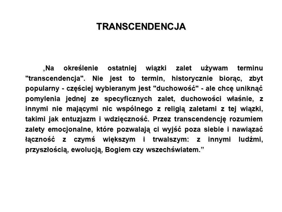 """TRANSCENDENCJA """"Na określenie ostatniej wiązki zalet używam terminu"""