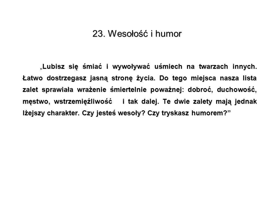 """23. Wesołość i humor """"Lubisz się śmiać i wywoływać uśmiech na twarzach innych. Łatwo dostrzegasz jasną stronę życia. Do tego miejsca nasza lista zalet"""