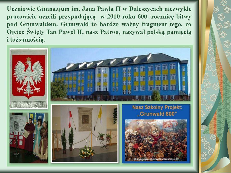 Uczniowie Gimnazjum im. Jana Pawła II w Daleszycach niezwykle pracowicie uczcili przypadającą w 2010 roku 600. rocznicę bitwy pod Grunwaldem. Grunwald