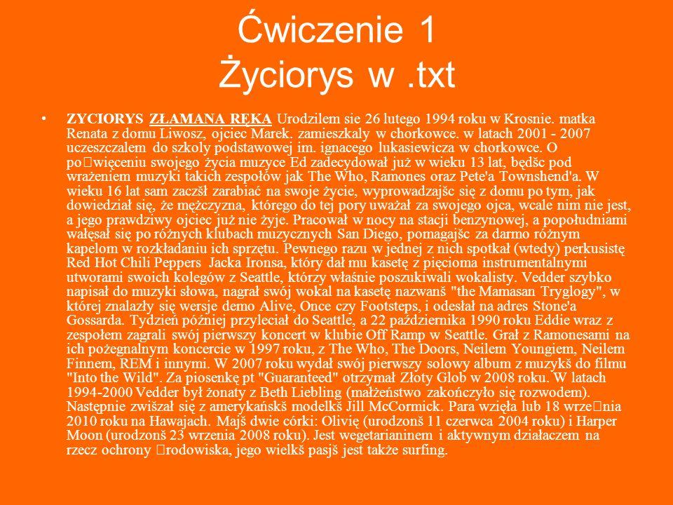 Ćwiczenie 2 Życiorys w.htm Urodzilem sie 26 lutego 1994 roku w Krosnie.