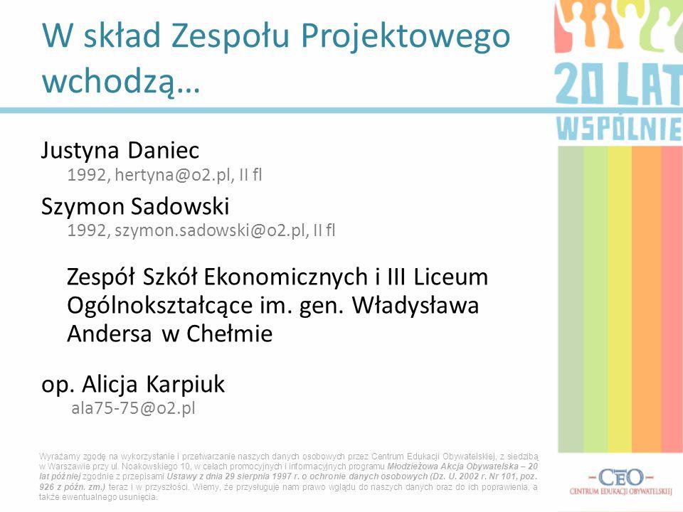 Justyna Daniec 1992, hertyna@o2.pl, II fl Szymon Sadowski 1992, szymon.sadowski@o2.pl, II fl Zespół Szkół Ekonomicznych i III Liceum Ogólnokształcące im.