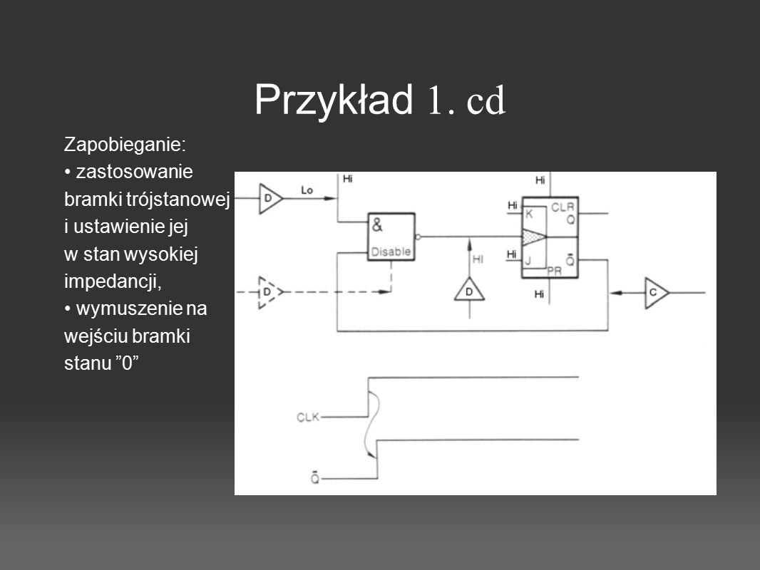 """Przykład 1. cd Zapobieganie: zastosowanie bramki trójstanowej i ustawienie jej w stan wysokiej impedancji, wymuszenie na wejściu bramki stanu """"0"""""""