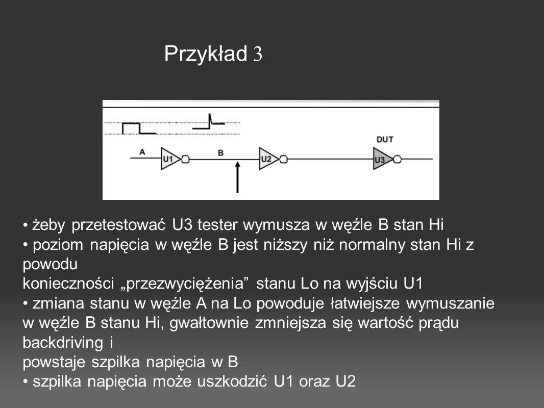 """Przykład 3 żeby przetestować U3 tester wymusza w węźle B stan Hi poziom napięcia w węźle B jest niższy niż normalny stan Hi z powodu konieczności """"prz"""