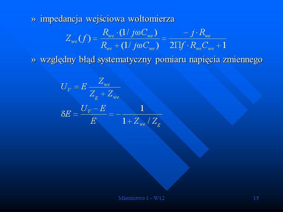 Miernictwo 1 – W1215 »impedancja wejściowa woltomierza »względny błąd systematyczny pomiaru napięcia zmiennego