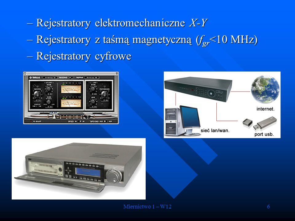 Miernictwo 1 – W127 Oscyloskopy Oscyloskopy –Podstawowe właściwości »Duża impedancja wejściowa (R we ~10MΩ, C we 10÷50pF) »Duża czułość napięciowa (1÷10 4 mV/dz) »Duży zakres częstotliwościowy –Zastosowanie »Obserwacja przebiegu »Pomiar: amplitudy, okresu (częstotliwości), kąta fazowego, parametrów czasowych impulsów, charakterystyka elementów nieliniowych