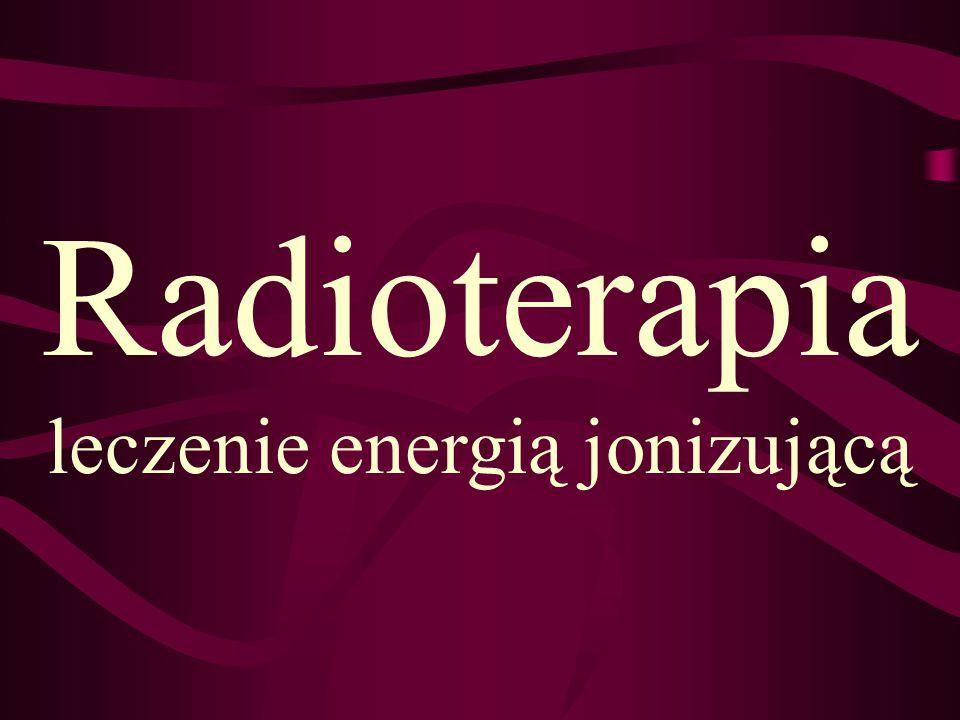 Rozpoczęcie Radioterapii Niezbędne: Rozpoznanie histopatologiczne lub cytologiczne Określenie stopnia zaawansowania.