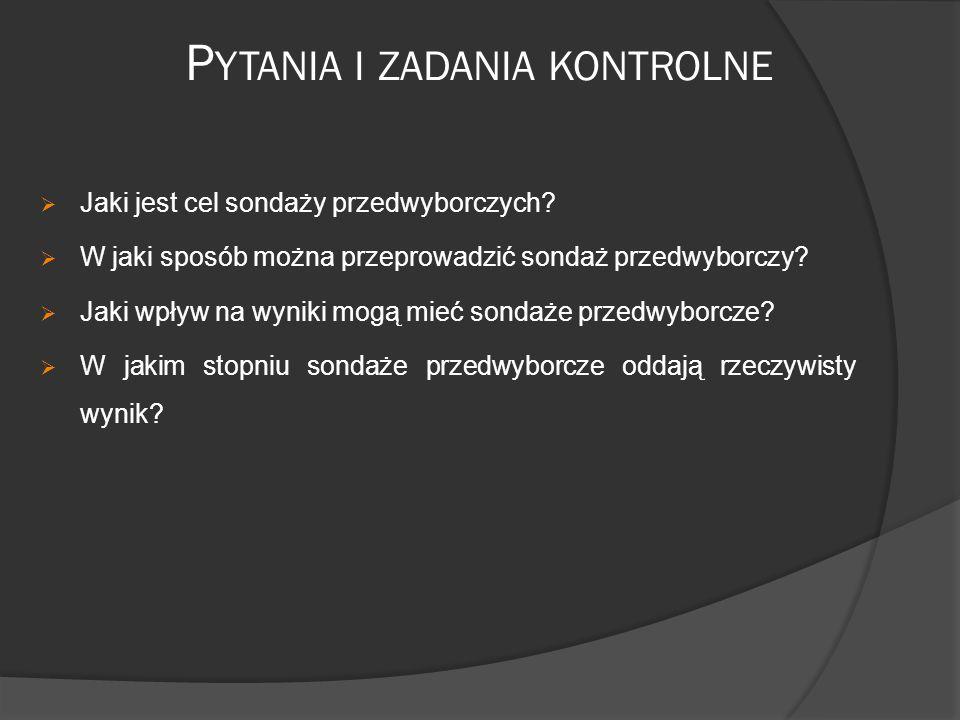 P YTANIA I ZADANIA KONTROLNE  Jaki jest cel sondaży przedwyborczych.