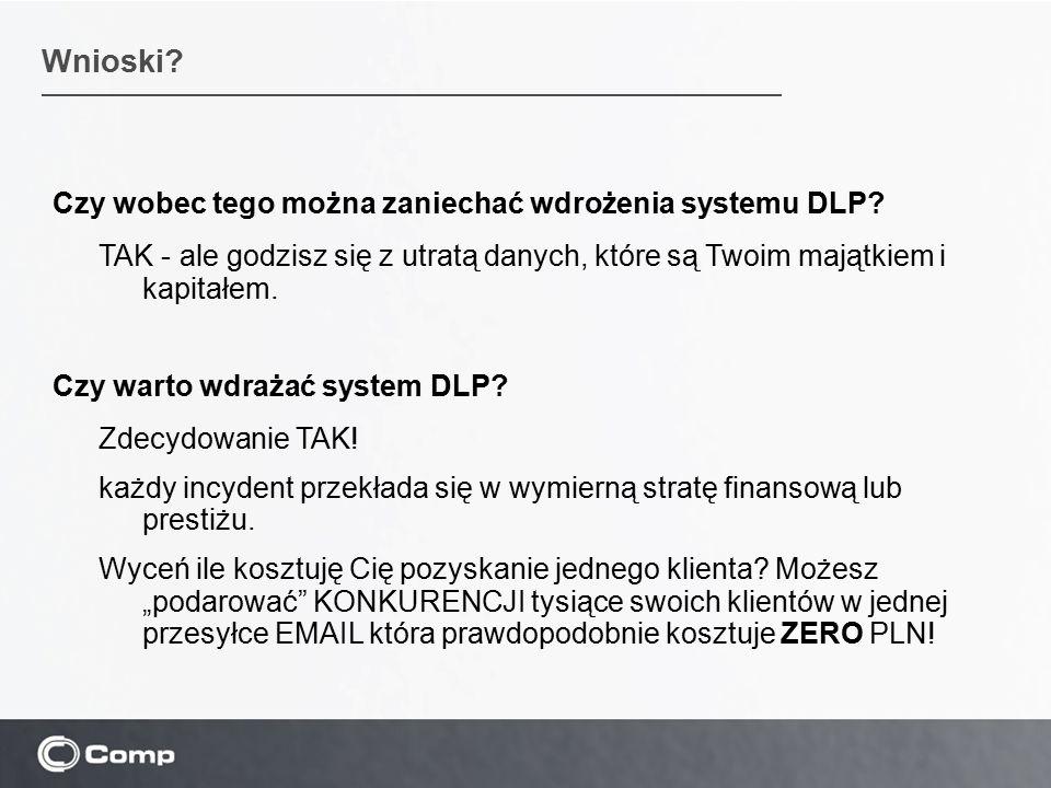 Czy wobec tego można zaniechać wdrożenia systemu DLP.
