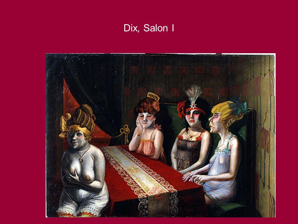 Dix, Salon I