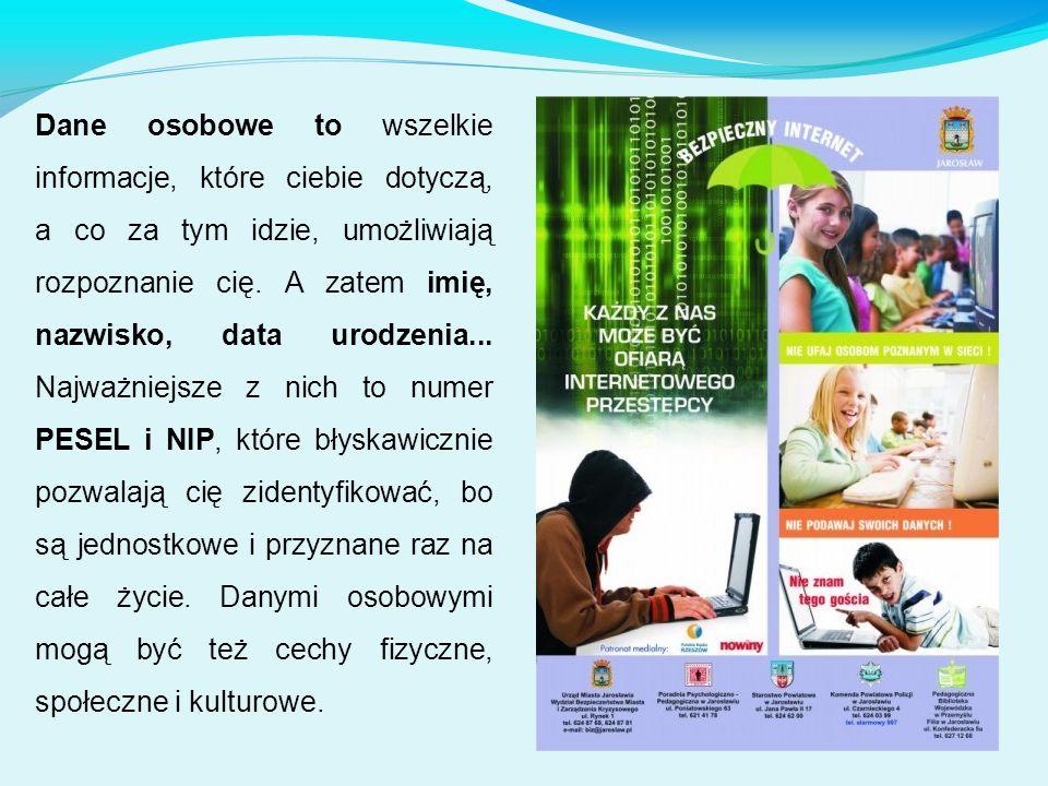 Dane osobowe to wszelkie informacje, które ciebie dotyczą, a co za tym idzie, umożliwiają rozpoznanie cię. A zatem imię, nazwisko, data urodzenia... N