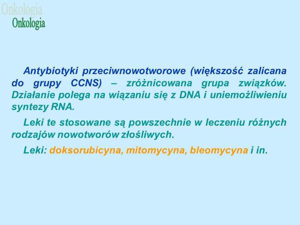 Antybiotyki przeciwnowotworowe (większość zalicana do grupy CCNS) – zróżnicowana grupa związków.