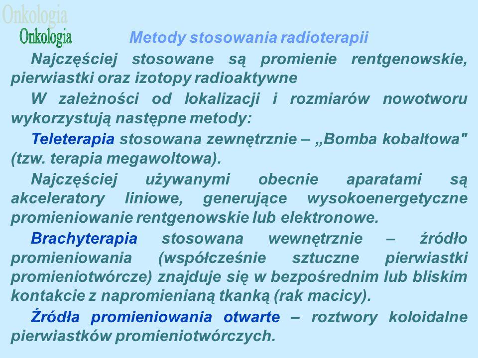 """Metody stosowania radioterapii Najczęściej stosowane są promienie rentgenowskie, pierwiastki oraz izotopy radioaktywne W zależności od lokalizacji i rozmiarów nowotworu wykorzystują następne metody: Teleterapia stosowana zewnętrznie – """"Bomba kobaltowa (tzw."""