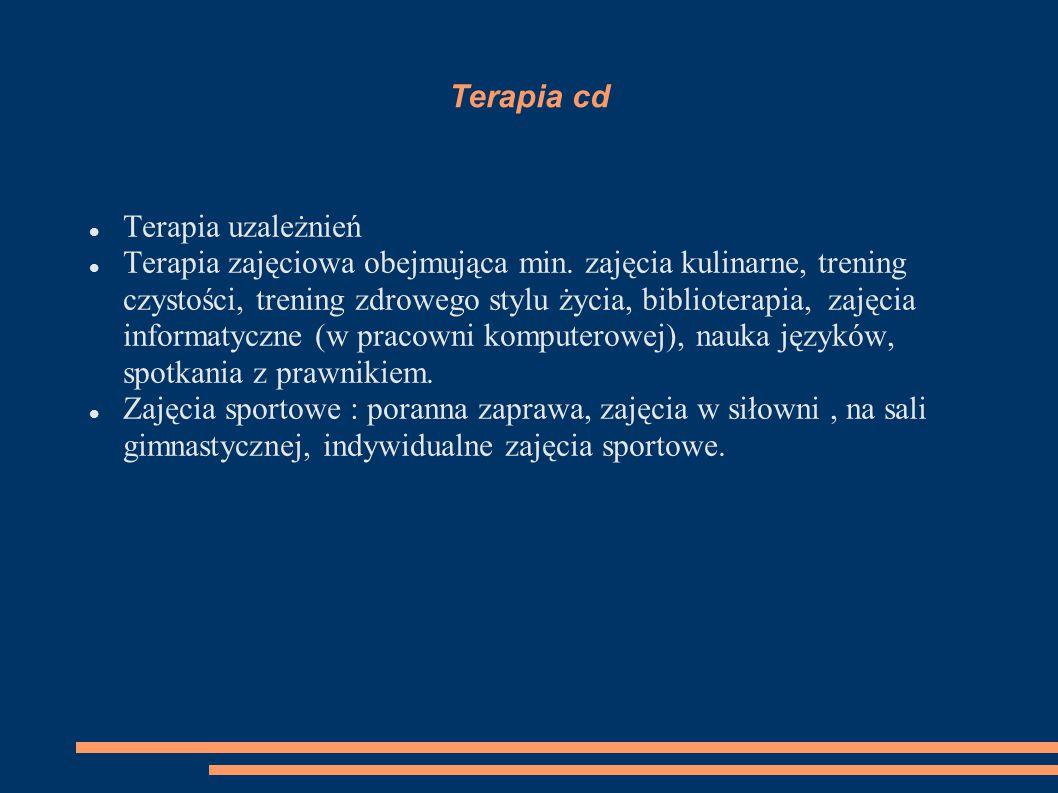 Terapia cd Terapia uzależnień Terapia zajęciowa obejmująca min.