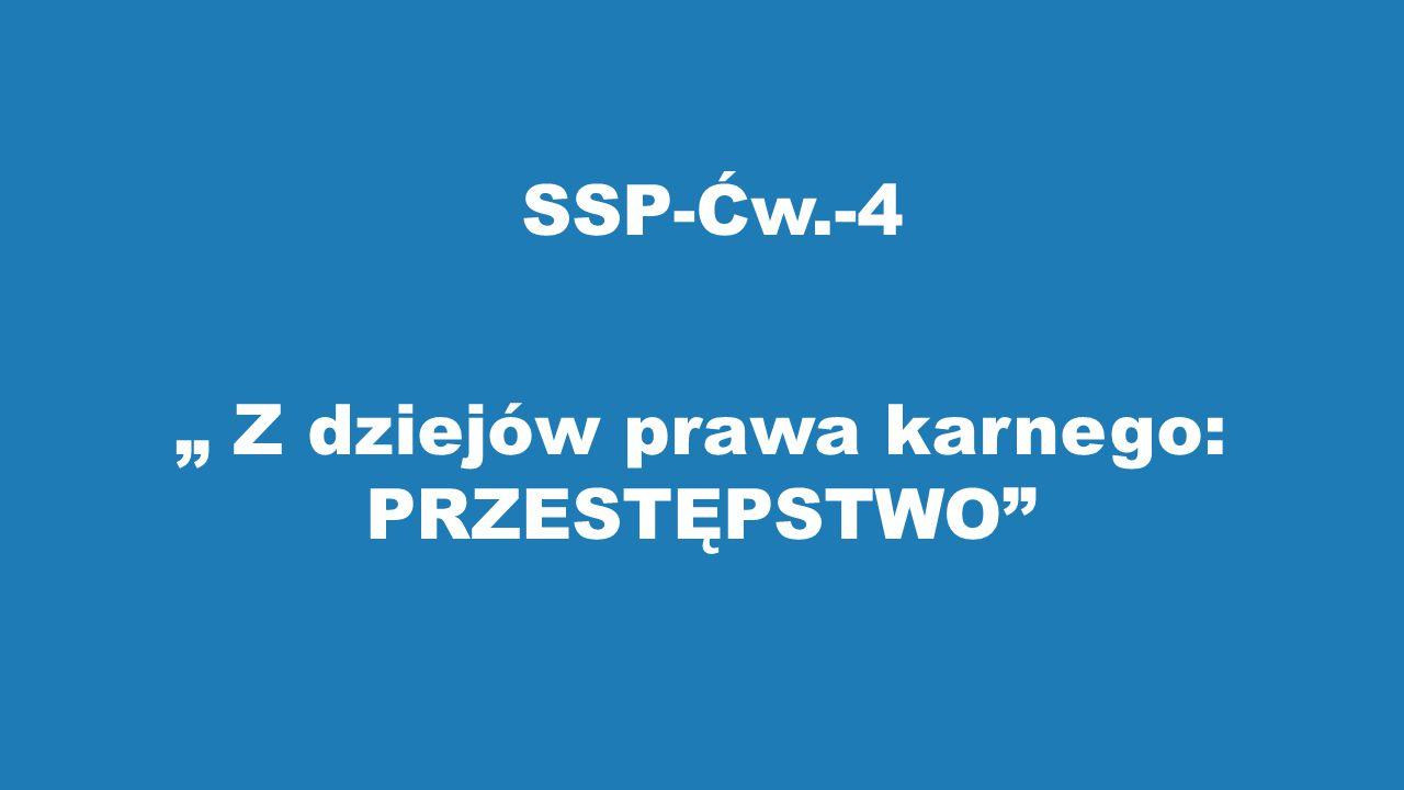 """SSP-Ćw.-4 """" Z dziejów prawa karnego: PRZESTĘPSTWO"""
