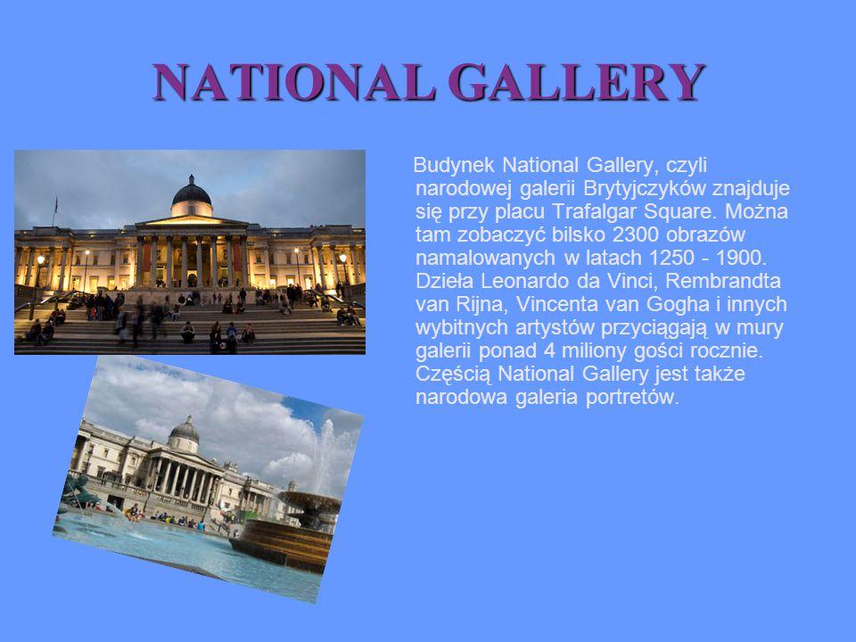 NATIONAL GALLERY Budynek National Gallery, czyli narodowej galerii Brytyjczyków znajduje się przy placu Trafalgar Square. Można tam zobaczyć bilsko 23