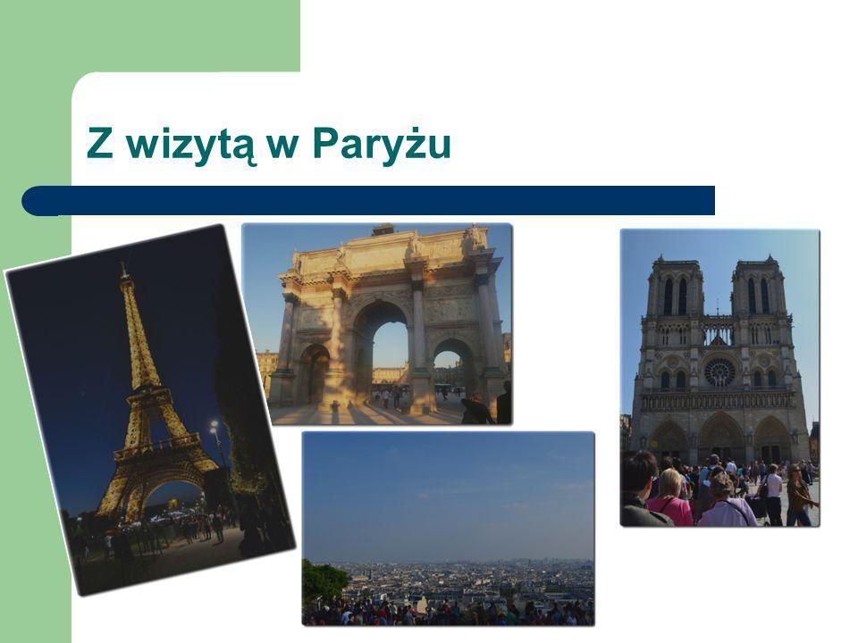 Z wizytą w Paryżu