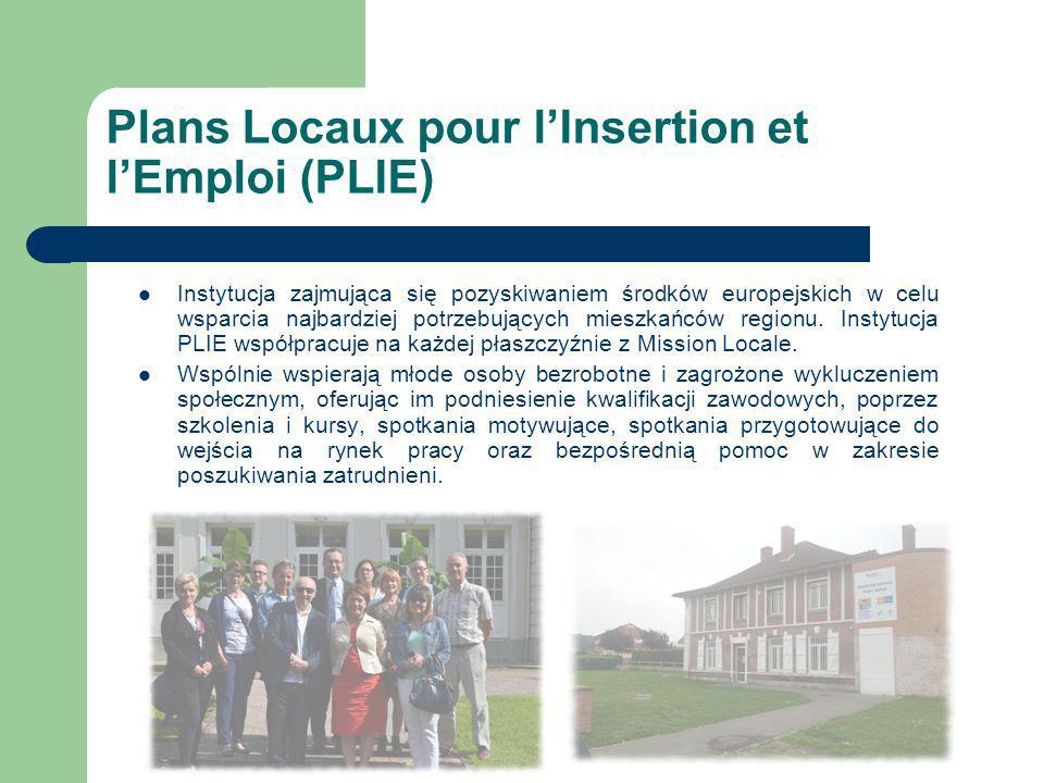 Plans Locaux pour l'Insertion et l'Emploi (PLIE) Instytucja zajmująca się pozyskiwaniem środków europejskich w celu wsparcia najbardziej potrzebujących mieszkańców regionu.