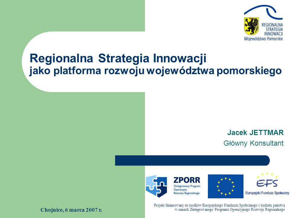 Regionalna Strategia Innowacji jako platforma rozwoju województwa pomorskiego Projekt finansowany ze środków Europejskiego Funduszu Społecznego i budż
